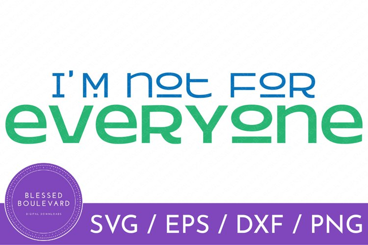 Im Not For Everyone SVG File | Funny Quote SVG Design