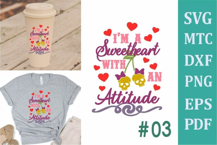 Simply Just a Sweetheart with an Attitude # 03 SVG Cut File