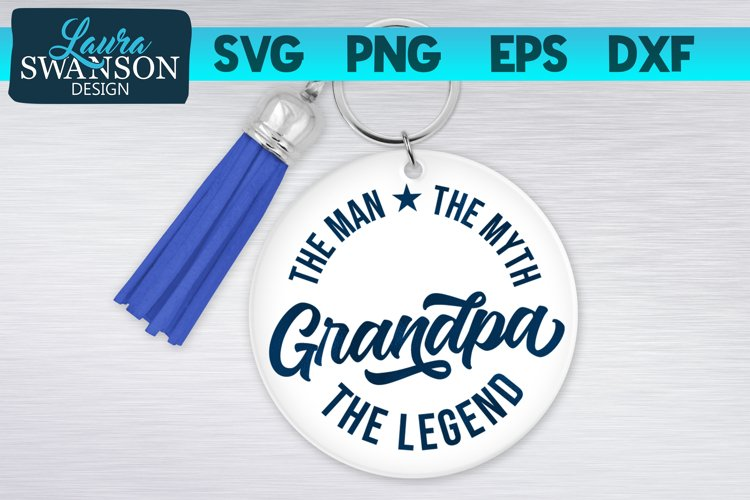 Grandpa The Man The Myth The Legend SVG | Fathers Day SVG