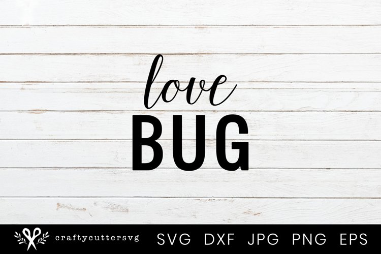 Love Bug Svg Newborn Cutting File Cricut Silhouette