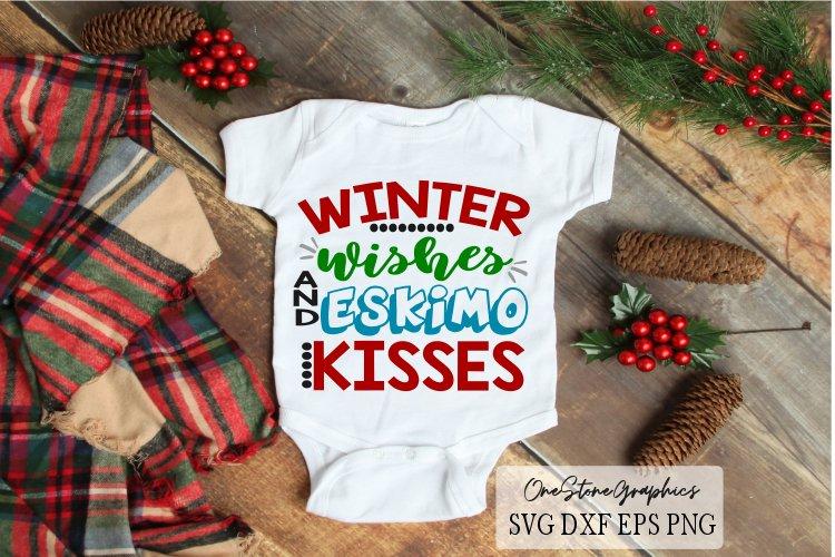 Christmas svg,winter wishes svg,eskimo kisses svg,baby svg example image 1