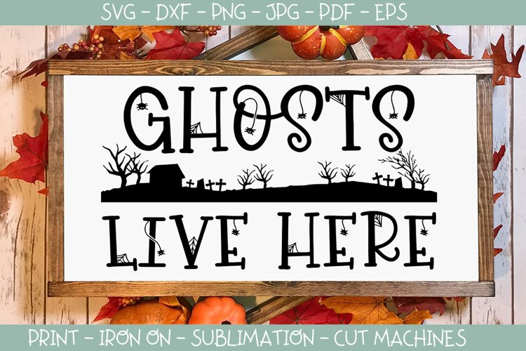 Ghosts live here Halloween sign svg