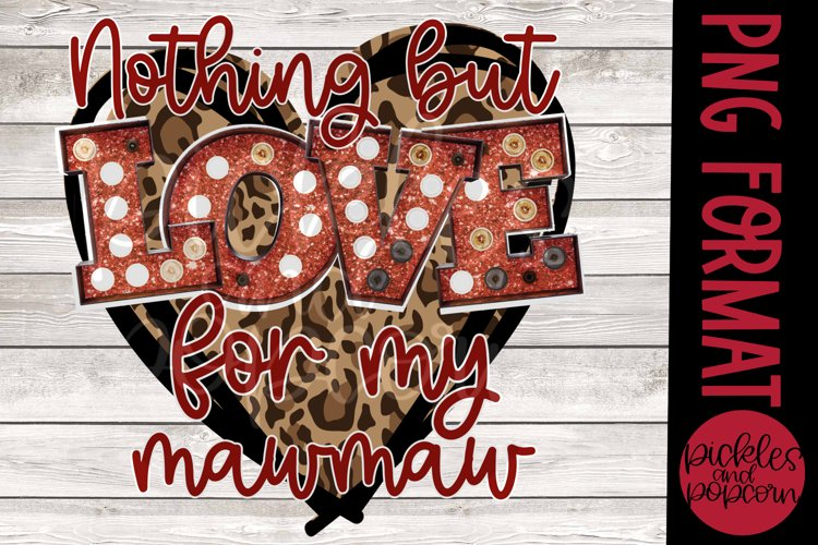 Nothing But Love For My MawMaw - Leopard Heart example image 1