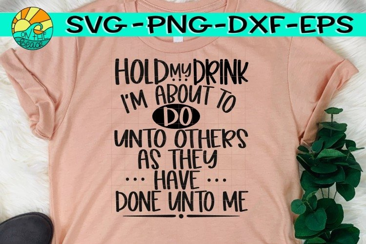 Hold My Drink -SVG PNG EPS DXF example image 1