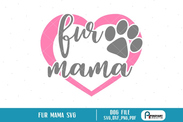 fur mama svg,paw svg,paw svg file,paw dxf file,dog svg,dog example image 1