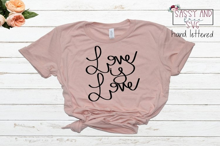 Love is Love Hand Lettered SVG, PNG, & JPEG example image 1