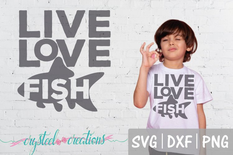 Live Love Fish SVG, DXF, PNG, Fishing example image 1