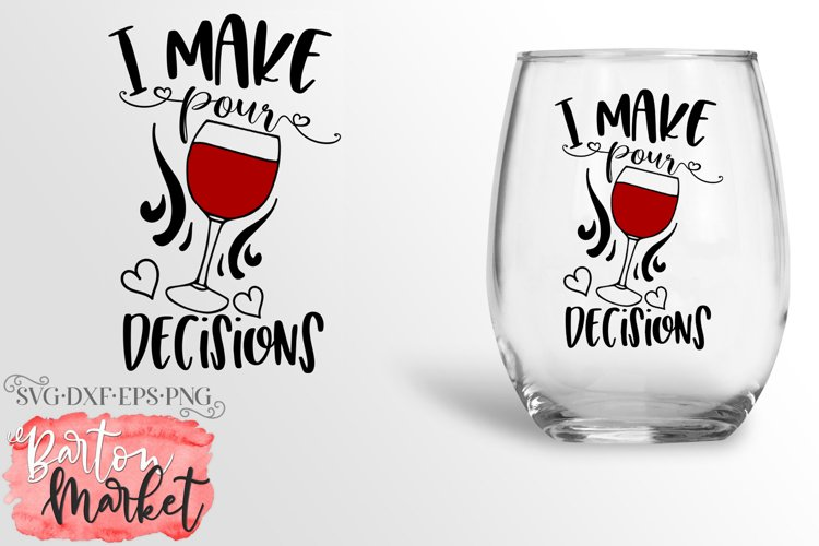 I Make Pour Decisions SVG DXF EPS PNG example