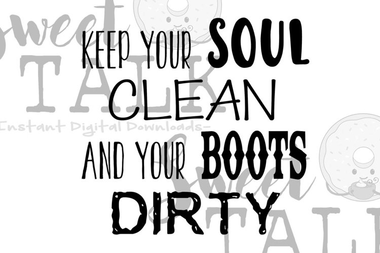 Keep your soul clean and your boots dirty-svg example image 1