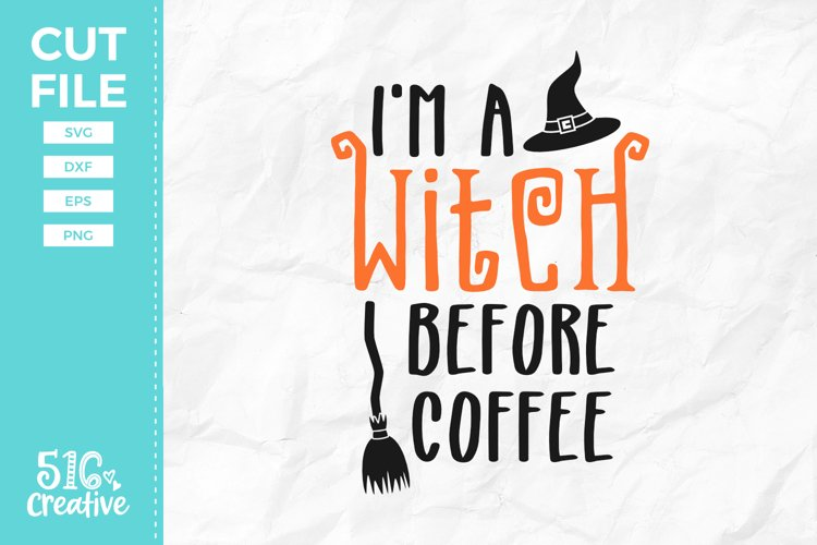 I'm A Witch Before Coffee SVG DXF EPS PNG example image 1