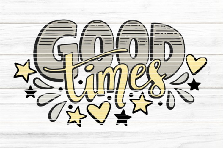 Good Times SVG DXF EPS PDF PNG JPG example image 1