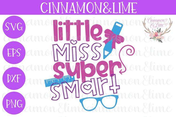 Little Miss Super Smart Back to School SVG Cut File