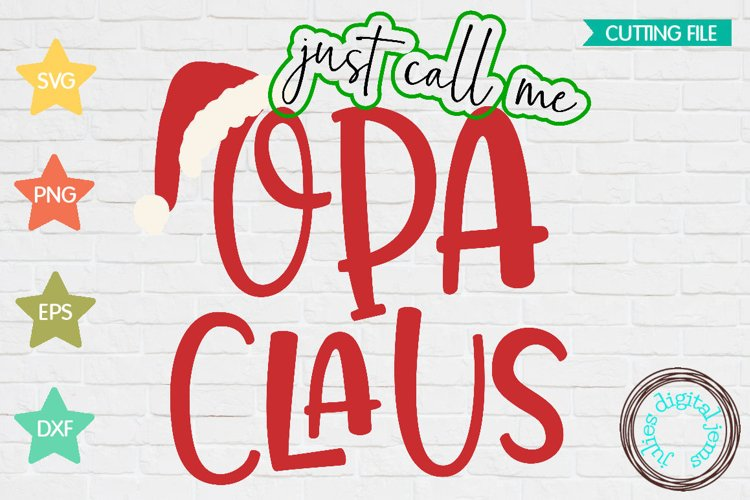 Santa Clause SVG, Call me Opa, Claus, Santa hat svg