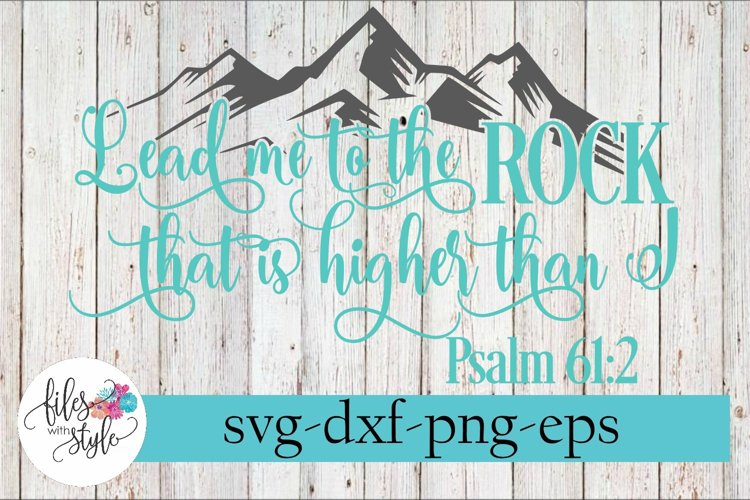 Lead Me To The Rock That Is Higher Than I SVG Cutting Files example image 1