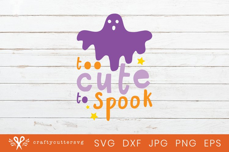 Too cute to Spook Halloween Svg Fall Quote Ghost Clipart example image 1