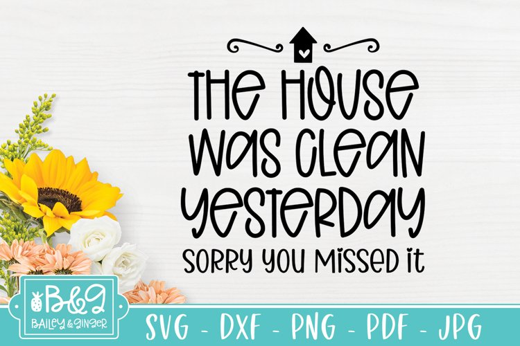 Farmhouse Sign | Home SVG | House Was Clean Yesterday example 1