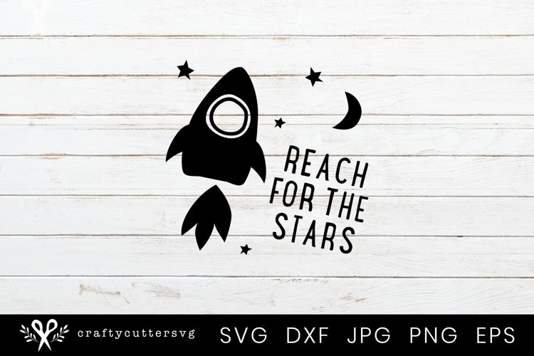 Reach for the Stars Svg Cutting File Spaceship Moon Stars example image 1
