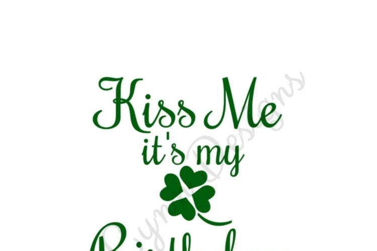 Kiss Me it's My Birthday SVG File example image 1