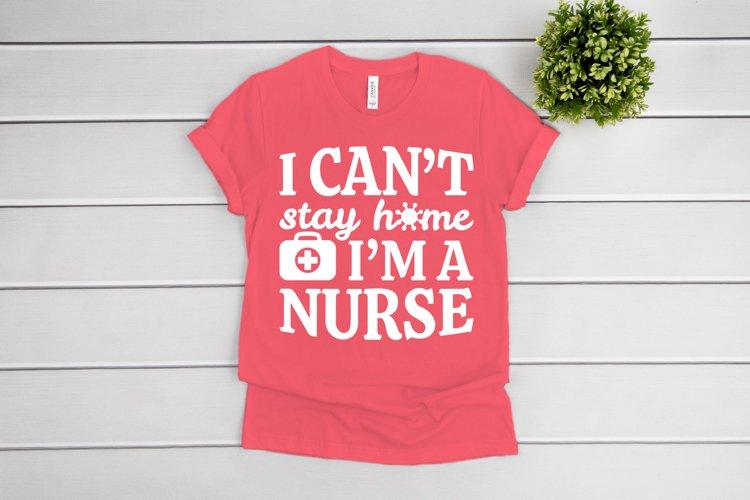 Nurse SVG, I Cant Stay Home Im A Nurse SVG file for Cricut