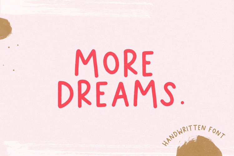 More Dreams - A Casual Handwritten Font example image 1