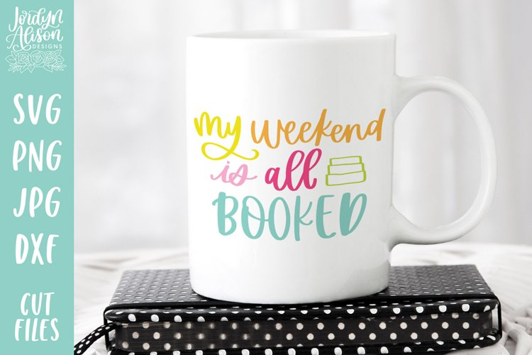 Bookish Reading SVG, Weekend All Booked SVG Cut File example image 1