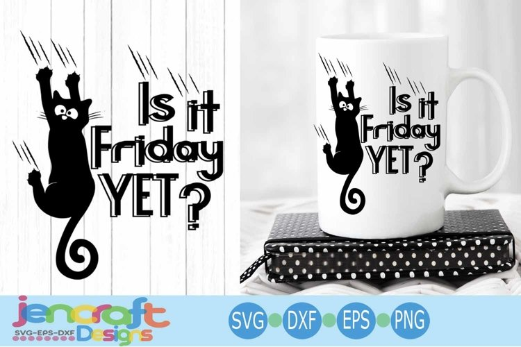Is it Friday yet Black Cat svg, Hanging cat svg Funny Kitty