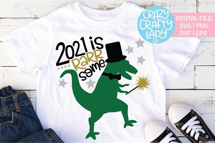 2021 Is Rarrsome New Year Dinosaur SVG DXF EPS PNG Cut File example image 1