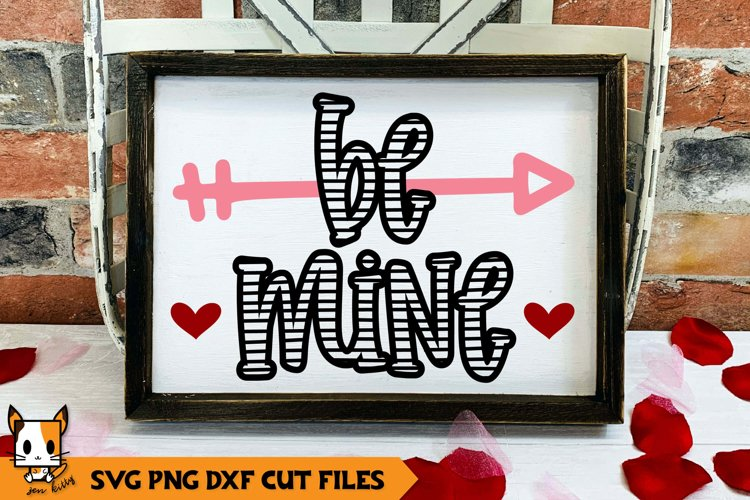 Valentine's Day SVG | Be Mine example image 1