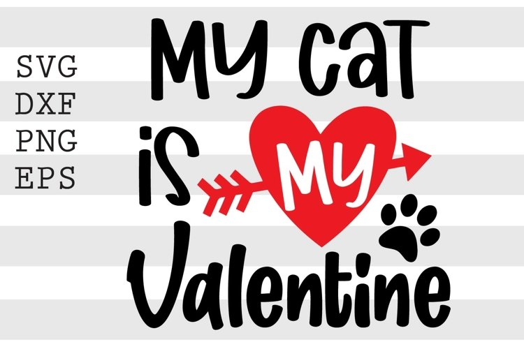 Download My Cat Is My Valentine Svg 1141841 Cut Files Design Bundles
