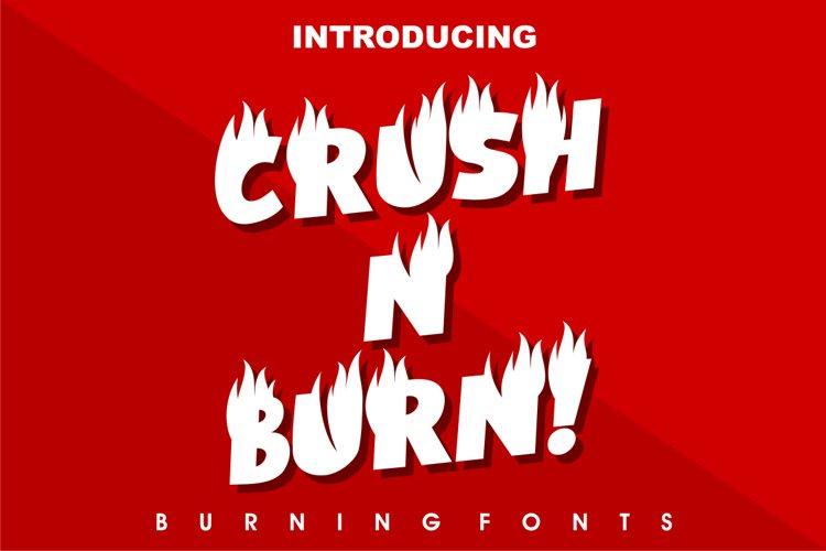 Crush N Burn!