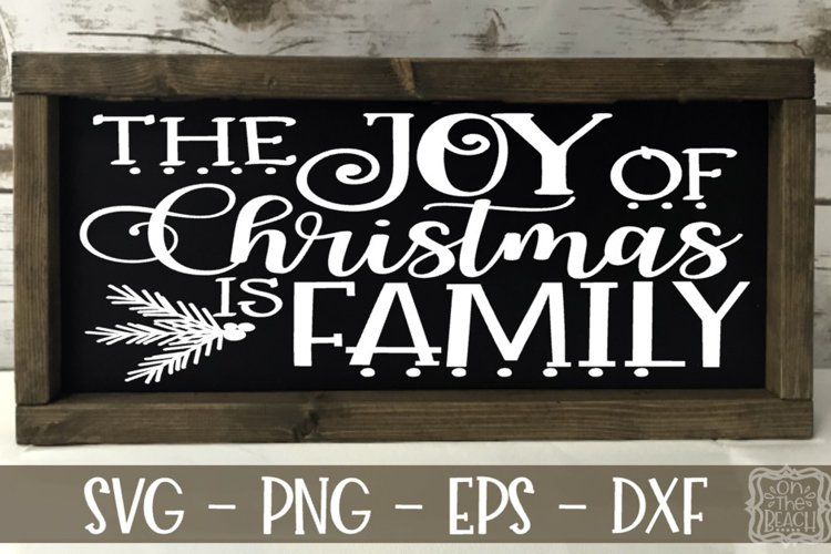 The Joy of Christmas is Family - Christmas Sign example image 1