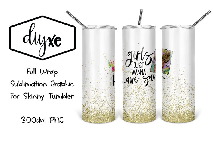 Girls Just Wanna Have Sun | 20oz Tumbler |Summer Sublimation