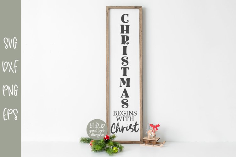 Christmas Begins With Christ - Vertical Christmas SVG example image 1