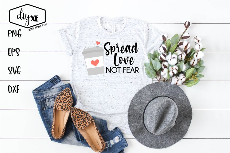 Spread Love Not Fear - An Inspirational SVG Cut File example image 1