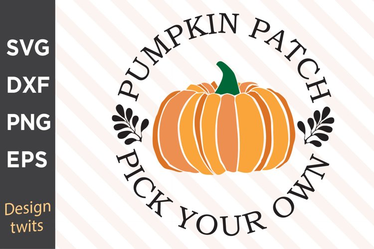 Pumpkin Patch Pick Your Own Svg 937800 Cut Files Design Bundles