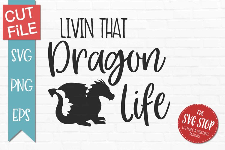 Living that dragon Life-SVG, PNG, EPS