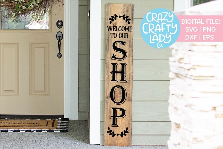 Welcome to Our Shop Porch Sign SVG DXF EPS PNG Cut File