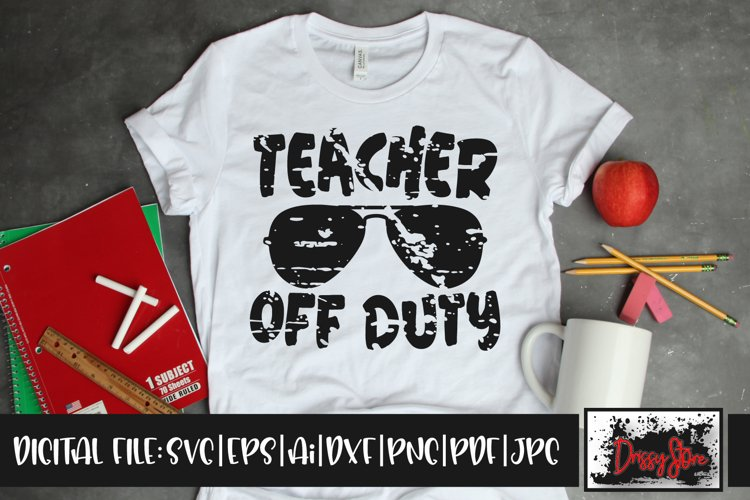 Teacher off Duty Grunge SVG DXF Ai EPS PDF PNG example image 1