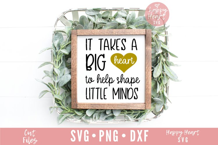 It Takes A Big Heart To Help Shape Little Minds SVG example image 1