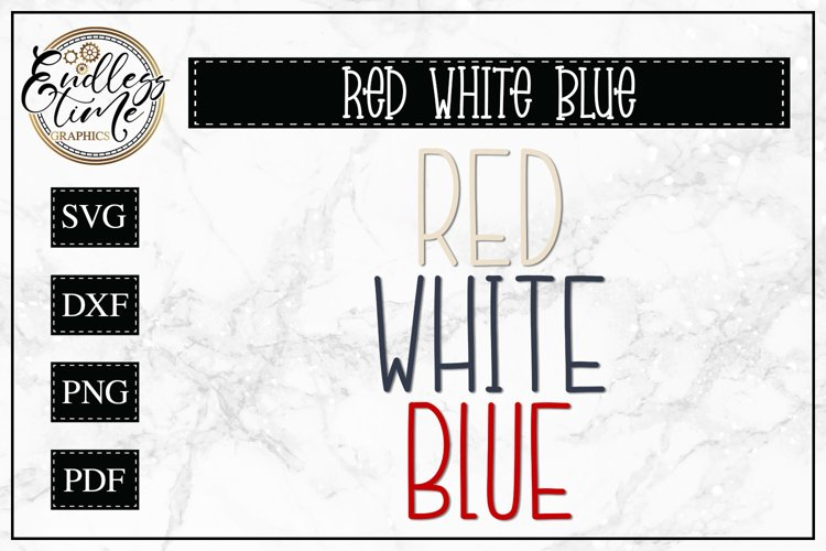 Red White Blue SVG - A Colorful 4th of July SVG example image 1