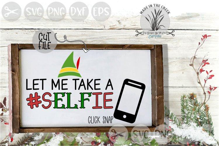 Let Me Take A Selfie, Elf Hat, Phone, Cut File, SVG example image 1