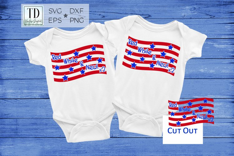 Red White & New x2 /Twins 1st Fourth of July /Patriotic SVG