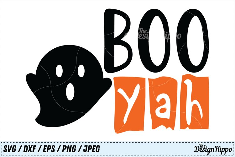 Boo Yah SVG, Halloween SVG, Boo SVG, Kids SVG, Ghost SVG PNG example image 1