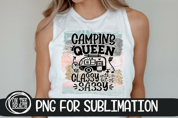 Camping PNG- Camping Queen - Classy Sassy - Sublimation