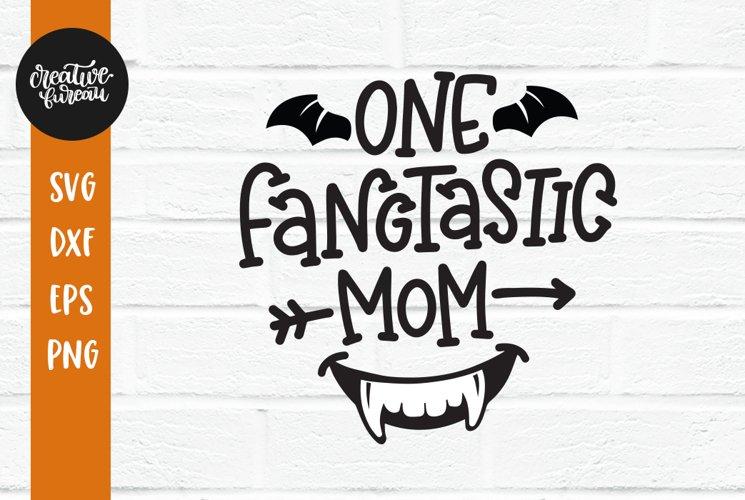 Fangtastic Mom SVG DXF, Halloween SVG, Happy Halloween SVG