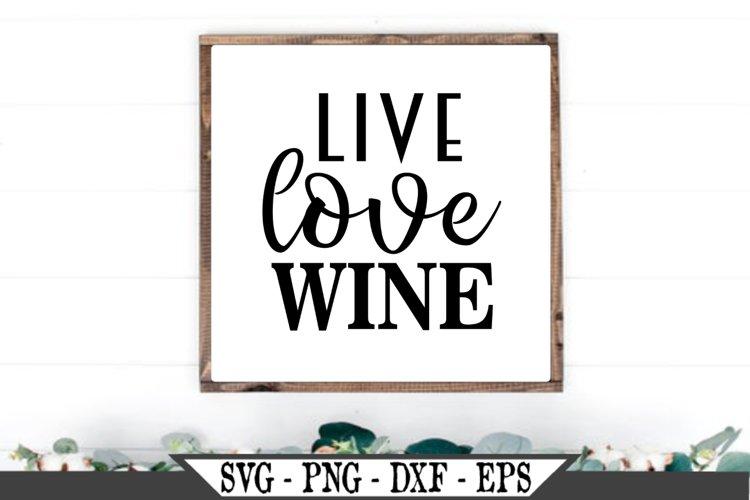 Live Love Wine SVG example image 1