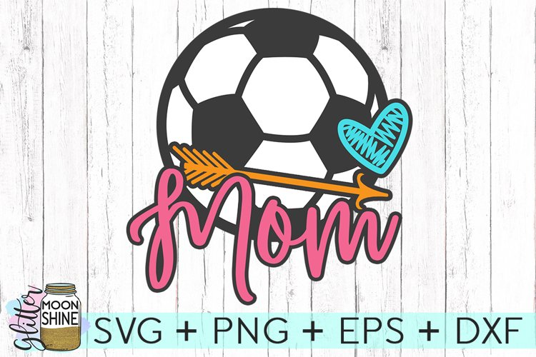 Soccer Ball Mom SVG DXF PNG EPS Cutting Files example image 1