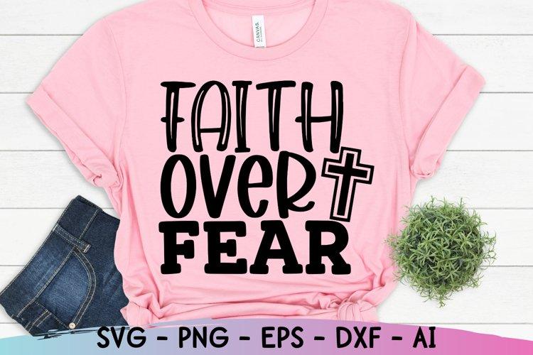 Faith Over Fear SVG, Christian SVG, Faith SVG, Bible Verse