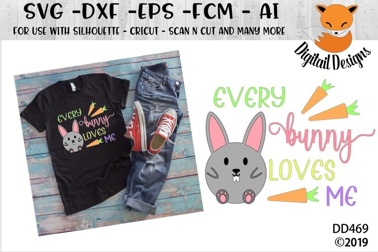 Every Bunny Loves Me Easter SVG example image 1