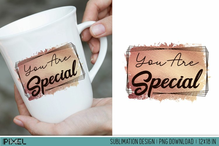 You Are Special Love Valentines Sublimation Design PNG example image 1